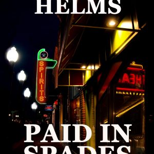 Paid in Spades: A Pat Gallegher Novel